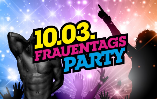 10.03. – FrauentagsParty 2018
